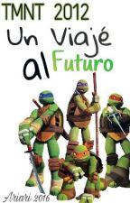 Tmnt 2012 -Un viaje al futuro- by ariari2016