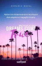 Dreams Come True - Vittoria #Wattys2017 by vittoriasstories