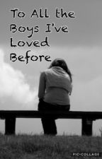To All The Boys I've Loved Before by hannhmm