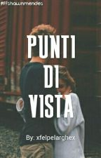 Punti Di Vista || Shawn Mendes by chastekiss