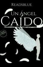 Un Ángel Caído  by Readsblue