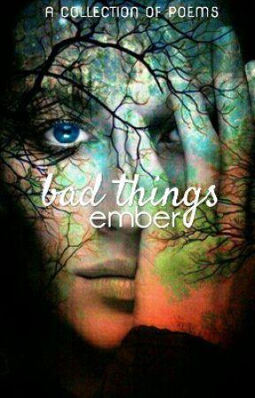 bad things by EmberRex