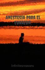 Anestesia para el corazón. by Infinitesreasons