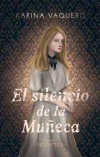 El silencio de la muñeca by TheMusicIsMyAnswer