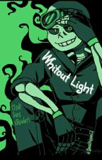 Without Light (Tzal!Sans x Reader) by -GreatShipper02