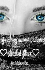 Moje oczy mówią więcej-♡słodki flirt♡ by Makrelka
