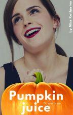 Pumpkin juice  [Dramione] by MissKatherine00