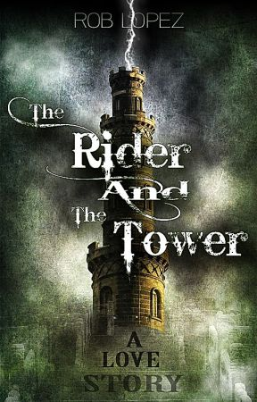 The Rider And The Tower by RobLopez4