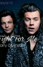 Fight For Me - Larry Stylinson // תלחם עבורי - לארי סטיילינסון by Maayan-b