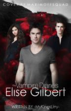 "The Vampire Diaries: ""Elise Gilbert"" by -MyKingsLirry-"