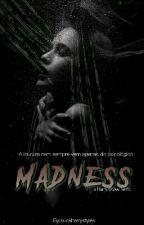 Madness by stylwsexhealy