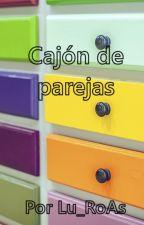 Cajón de parejas. by Lu_RoAs