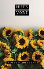 Mute • Vobi by CoffeeCamellias