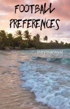 |Football Preferences|  by neymarwya