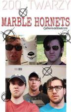200 Twarzy Marble Hornets! by lubiemaklowicza