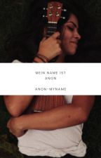 Mein Name ist Anon by Anon-MyName
