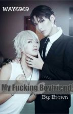 My Fucking Boyfriend [DO] by WAY6969