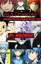 At A Crossroad (karma xnagisa X reader X killua Xgon) by mikowshi