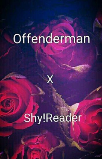 Offenderman x Shy!reader - angelbeast65 - Wattpad