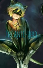 The Anti-Hero (Chat Noirt X Male!Reader) by PartyJapanNeko