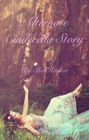 Alternate Cinderella Story by ShellHacker