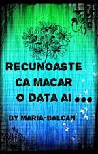 Recunoaste ca macar odata ai ... by Maria-Balcan