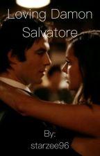 Loving Damon Salvatore by starzee96