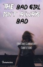 The bad girl isn't always bad by Damnmarcus
