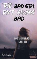 The bad girl isn't always bad by Damnmarcus