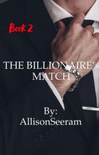 The Billionaire's Match by AllisonSeeram