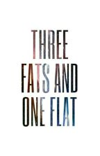 Three Fats and One Flat by LSDeVera