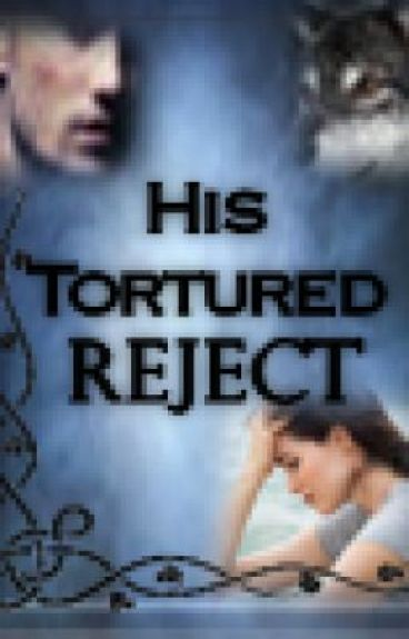 His Tortured Reject By