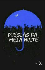 Poesias da Meia Noite by A_Alvinha