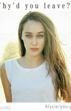 Why'd you leave? (Alycia/you) by soniasouvaa