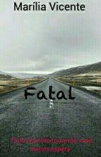 Fatal  by MariliaVicente