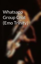 Whatsapp Group Chat (Emo Trinity) by Mitzymoo13