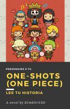 One-Shots (One Piece) Personaje x Tu by K1mb3rl1XD