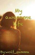 My awesome life by broken__toys