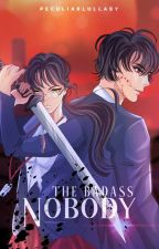 The Badass Nobody(COMPLETED) by Andrea_Nicute13