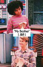 """My Brother"" |J&R| by ShawtyyKya"