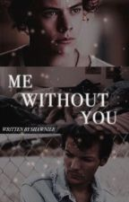 Me Without You [Larry] by shawnier