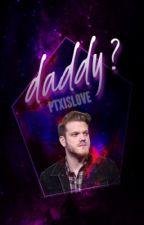 Daddy? ➙ Scömìche by ptxislove