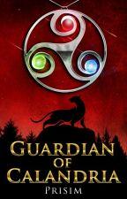 Guardian of Calandria (NaNoWriMo 2013, Rough Draft) by Prisim