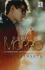 O Dono Do Morro  by ThaissaMarta