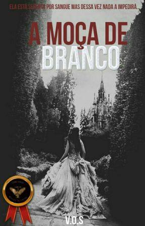 A Moça de Branco -  VOLUME 1 by Stechechen