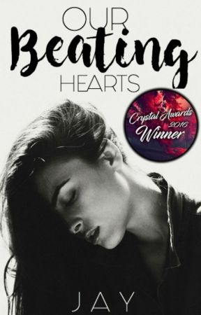 Our Beating Hearts// #Wattys2017 by Lightning_Stryker
