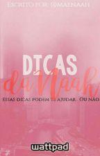 Dicas da Naah by Maenaah