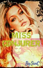 Miss Conjurer by SanC-Rylie