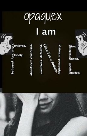 I Am Fine (completed) #Wattys2017 by opaquex
