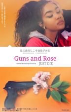 Guns and Rose by TheWeirdGirlNextDoor